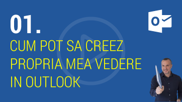 Cum pot sa creez propria mea vedere in Outlook