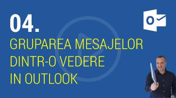 Cum pot sa grupez mesajele dintr-o vedere in Outlook