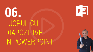 Lucrul cu diapozitive in PowerPoint