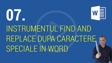 Cum putem sa folosim instrumentul Find and Replace dupa caractere speciale in Word