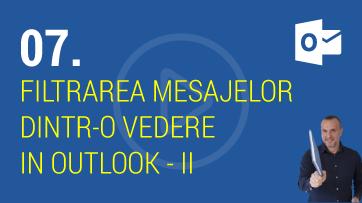 Cum pot sa filtrez mesajele dintr-o vedere in Outlook