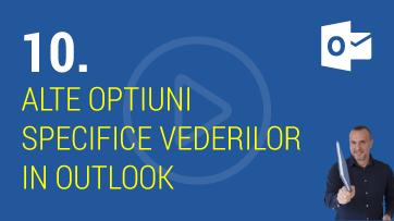 Cum pot sa stabilesc alte optiuni specifice vederilor in Outlook