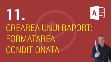 Crearea Unui Raport in Microsoft Access – Formatarea Conditionata